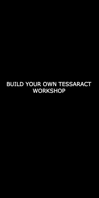 Build Your Own Tesseract Workshop